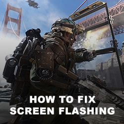 Call of Duty: Advanced Warfare Screen Flashing Fix