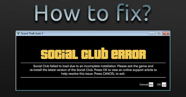 GTA V Social Club Error FIX – Useful tips and tricks